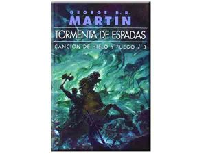 Juego de Tronos libro 3 orden. Tormenta de espadas. George R. R. Martin