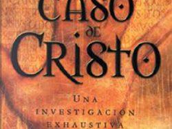 El caso de Cristo. Una investigación personal de un periodista de la evidencia de Jesús (Tapa blanda y kindle)
