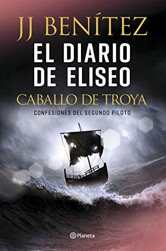 Caballo de Troya. El diario de Eliseo. J. J. Benítez