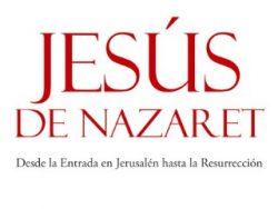 Jesús de Nazaret. Desde la Entrada en Jerusalén hasta la Resurrección. tapa blanda, dura y kindle