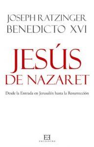 Comprar libro Jesús de Nazaret. Desde la Entrada en Jerusalén hasta la Resurrección. Joseph Ratzinger. Benedicto XVI