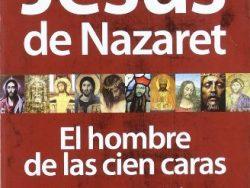 """Comprar libro """"Jesús de Nazaret. El hombre de las 100 caras"""" (Tapa blanda y kindle)"""
