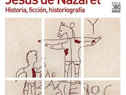 """Comprar libro """"La invención de Jesús de Nazaret. Historia, ficción, historiografía"""" (Tapa blanda y kindle)"""