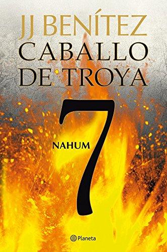 Caballo de Troya 7. Nahum. J. J. Benítez