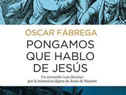 Comprar libro Pongamos que hablo de Jesús (Tapa blanda, Kindle y unlimited)