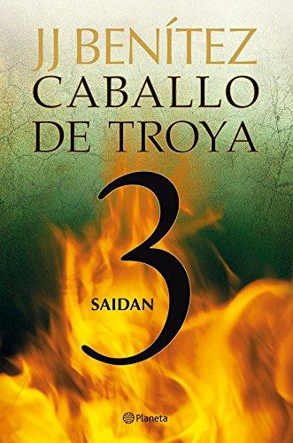 Caballo de Troya 3. Saidan. J. J. Benítez