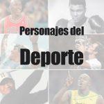 Personajes del deporte más famosos