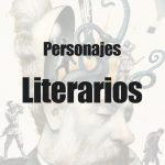 Personajes literarios más famosos de la historia