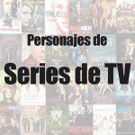 Personajes de series de Televisión famosos