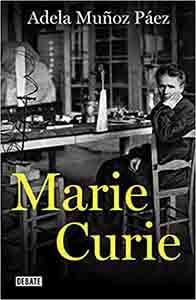 Marie Curie (Biograf铆as y Memorias de personajes hist贸ricos cient铆ficos) Tapa blanda 鈥� 20 febrero 2020